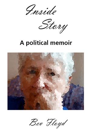 Inside story a politcal memoir by Bev Floyd